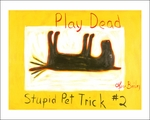Play Dead - Stupid Pet Trick #2