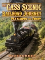 CASS SCENIC RAILROAD JOURNEY DVD - Yesterday and Today