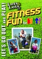 Lots and Lots of Fitness Fun for Kids - Lets Go Out and Play! DVD