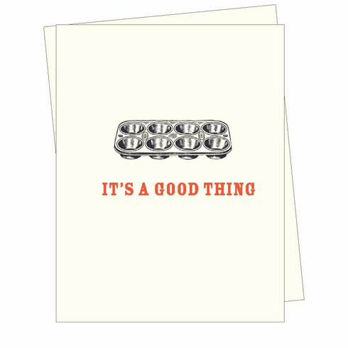 It's A Good Thing Card