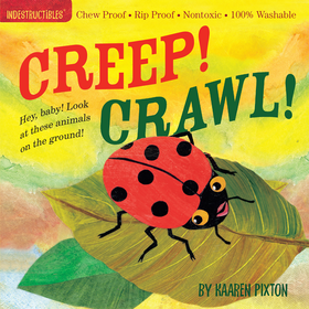 Workman Indestructibles Baby Book Creep! Crawl!