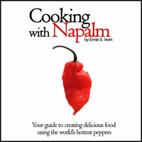 Cooking With Napalm ~ Jolokia Pepper Cookbook ~ Ghost Pepper