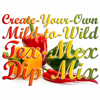 Create-Your-Own Mild-to-Wild Tex Mex Dip Mix, 5 Pound Bulk Bag