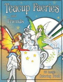 Teacup Fairies & Friends Coloring Book