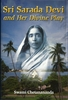 Sri Sarada Devi and Her Divine Play