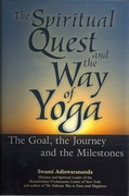 The Spiritual Quest and the Way of Yoga: The Goal, the Journey and the Milestones.