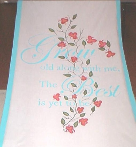 Grow Old with Me, the Best is Yet to Be with Florals and Border