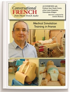 Medical Simulation Training in France. Interview with Professeur Jean-Claude Granry of University Hospital in Angers, France