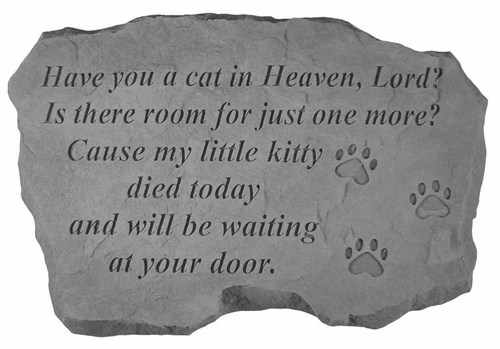 Cat Memorial Stone - Have You A Cat In Heaven
