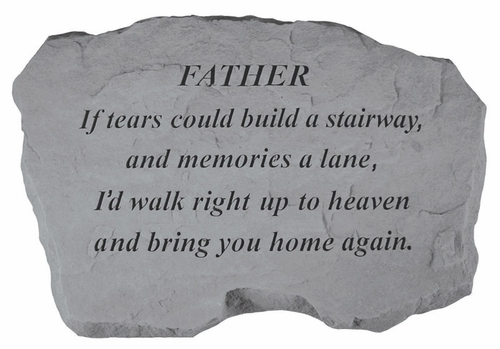 Father Memorial Stone - If Tears Could Build