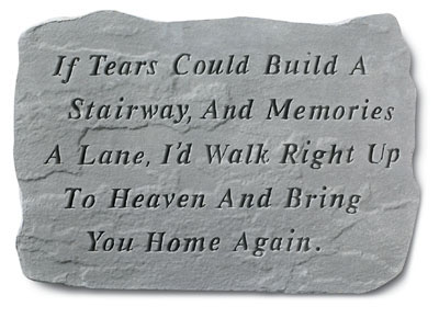 If Tears Could Build A Stairway Memory Stone