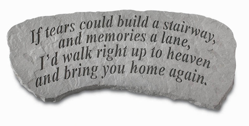 Memorial Bench - If Tears Could Build A Stairway