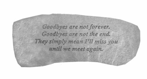 Memorial Bench - Goodbyes Are Not Forever