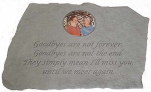 Photo Memorial Stone - Goodbyes Are Not Forever