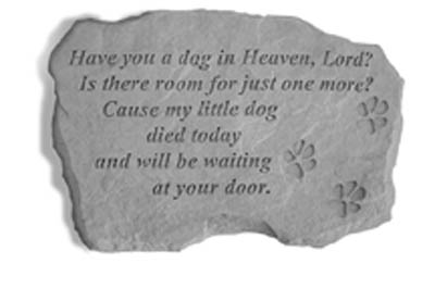 Stone Dog Memorial - Have You A Dog In Heaven