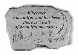 Sympathy Gift Stone  - Wherever A Beautiful Soul Has Been