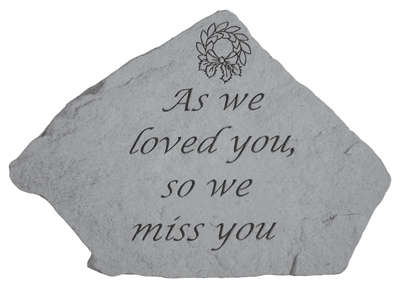 Sympathy Remembrance Stone - As We Loved You