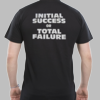 Initial Success or Total Failure Blank Front Shirt