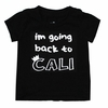 Kira Kids I'm Going Back to Cali Tee