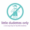 Little Dudettes Only