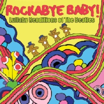 Rockabye Baby! Lullaby Renditions of The Beatles CD