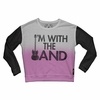 Trunk Girls I'm With The Band Sweatshirt