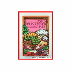 Asia's Undiscovered Cuisine : Rosemary Brissenden (Paperback, 1982), used