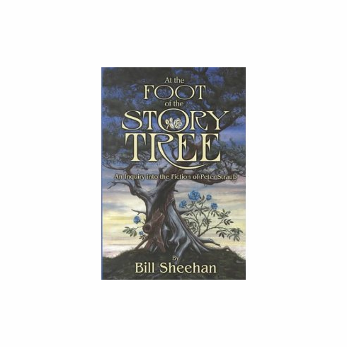 At the Foot of the Story Tree by Bill Sheehan (Hardcover ) Limited, signed by Author