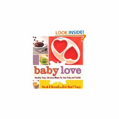 Baby Love: Healthy, Easy, Delicious Meals for Your Baby and Toddler (Books, new)