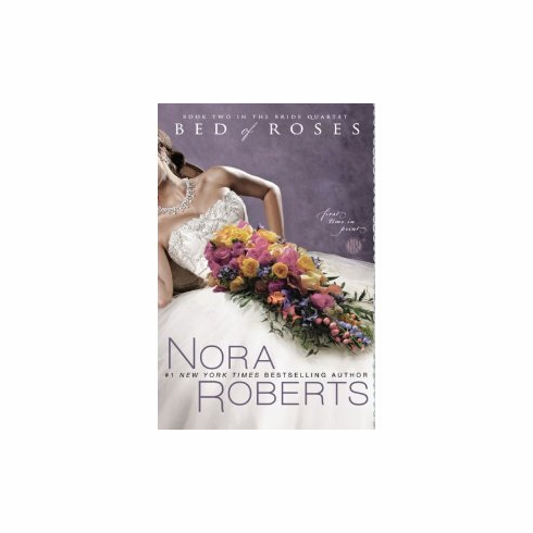 Bed of Roses (The Bride Quartet, Book 2) (Paperback] by Nora Roberts, new