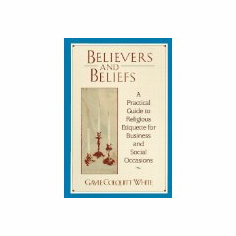 Believers and Beliefs : Gayle Colquitt White (Paperback, 1997), used