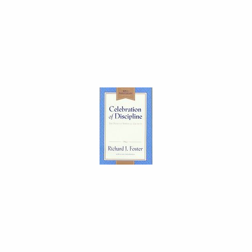 Celebration of Discipline: The Path to Spiritual Growth by Richard Foster (Hardcover, 1988) new