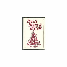 Devils, Drugs, and Doctors : Howard Wilcox Haggard (Hardcover, 1981), used