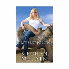 Dirty Sexy Politics (Book, new) by Meghan McCain