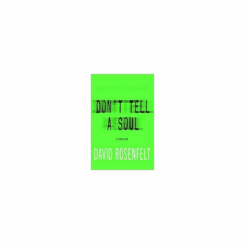 Don't Tell a Soul (Book, new) by David Rosenfelt