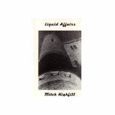 Liquid Affairs : Mitch Highfill (Paperback, 1995), used
