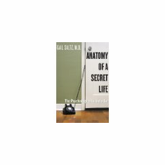 The Anatomy of a Secret Life : Gail Saltz (Hardcover, 2006), new