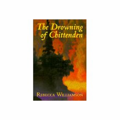 The Drowning of Chittenden : Rebecca Williamson (Paperback, 2000), used
