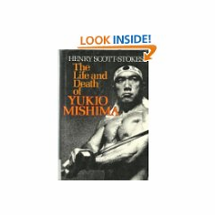 The Life and Death of Yukio Mishima : Henry Scott-Stokes, used