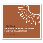 "Fearless <br><font name=""Arial"" color=""#C9CFC9""size=2> fir needles, clove & woody amber"