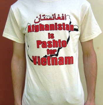 Afghanistan is Pashto for Vietnam T-Shirt