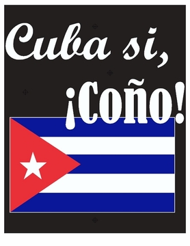 New! Cuba Si, �Co�o! T-Shirt - Show your support for ending the US war on Cuba!