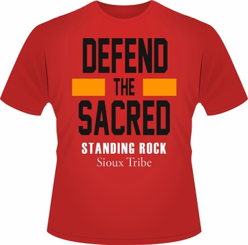 Defend the Sacred Standing Rock T-shirt!