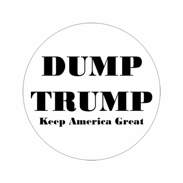 Dump Trump! Keep America Great! Button