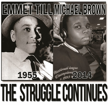 Emmet Till - Michael Brown - The Struggle Continues T-Shirt