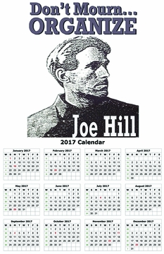 "Joe Hill ""Don't Mourn Organize 2017 Calendar11"" x 17"""
