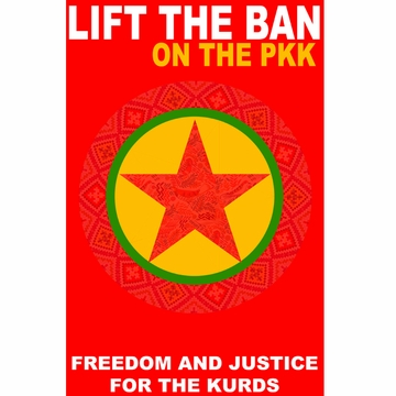 Freedom & Justice For The Kurds! - Lift The Ban On the PKK Poster