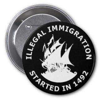 Mayflower Illegal Immigration Started in 1492 Button