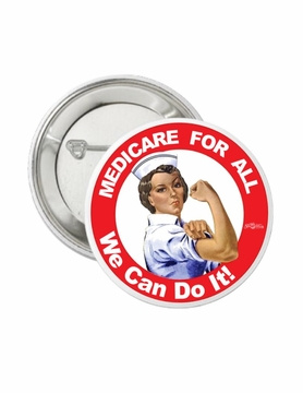 Rosie the Nurse Medicare for All Button