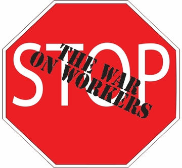 "STOP The War On Workers 3"" Button"